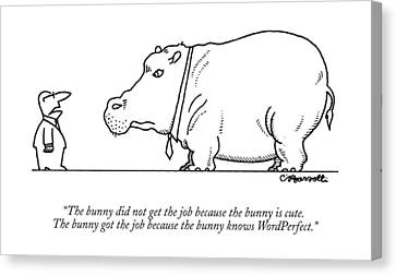 The Bunny Did Not Get The Job Because The Bunny Canvas Print by Charles Barsotti