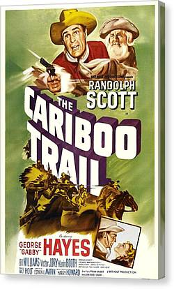1950 Movies Canvas Print - The Cariboo Trail, Us Poster, Top by Everett