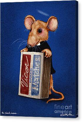 The Church Mouse... Canvas Print by Will Bullas