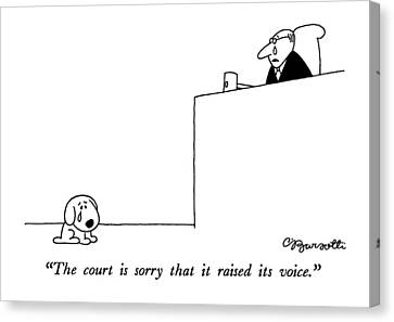 The Court Is Sorry That It Raised Its Voice Canvas Print by Charles Barsotti