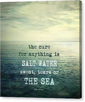 The Cure For Anything Is Salt Water Sweat Tears Or The Sea Canvas Print by Guido Montanes Castillo