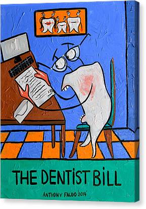The Dentist Bill Canvas Print by Anthony Falbo