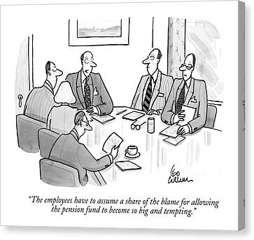 The Employees Have To Assume A Share Of The Blame Canvas Print by Leo Cullum
