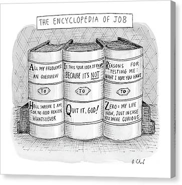 The Encyclopedia Of Job Canvas Print by Roz Chast