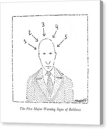The Five Major Warning Signs Of Baldness Canvas Print