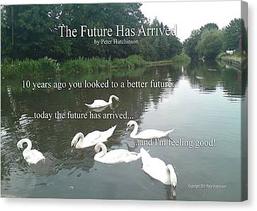 The Future Has Arrived Canvas Print