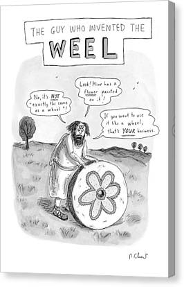Wheel Canvas Print - 'the Guy Who Invented The Weel' by Roz Chast