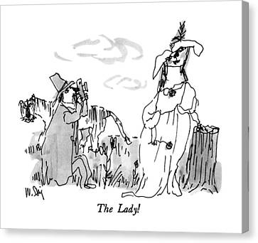 The Lady! Canvas Print by William Steig