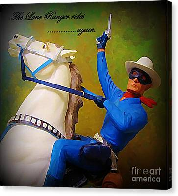 The Lone Ranger Rides Again Canvas Print by John Malone