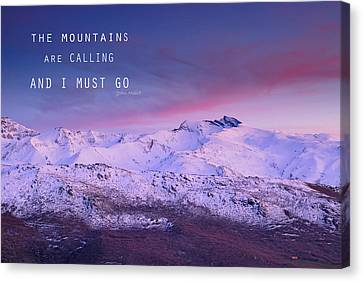 The Mountains Are Calling And I Must Go John Muir Canvas Print