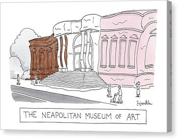 The Neapolitan Museum Of Art -- A Museum That Canvas Print by Charlie Hankin
