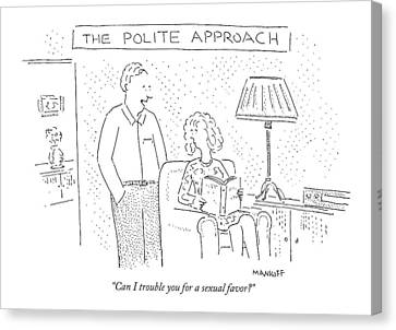 The Polite Approach Can I Trouble Canvas Print
