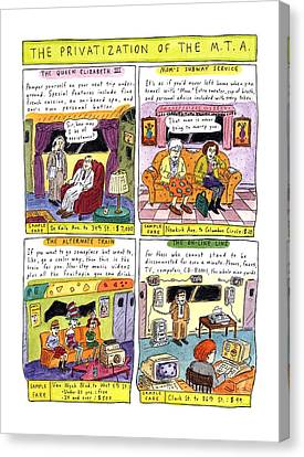 The Privatization Of The  M. T. A Canvas Print by Roz Chast