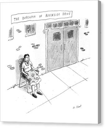 Pointy Canvas Print - The Queenpin Of Riverside Drive by Roz Chast
