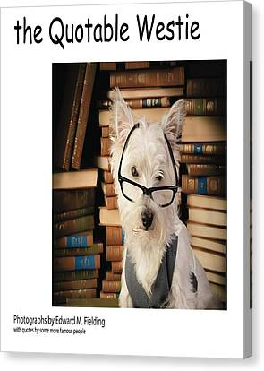 the Quotable Westie Canvas Print by Edward Fielding