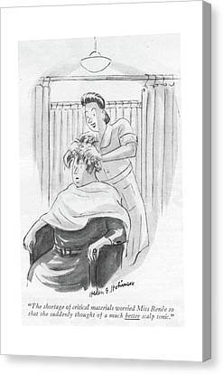 Hairstyle Canvas Print - The Shortage Of Critical Materials Worried Miss by Helen E. Hokinson