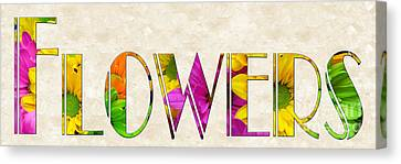 The Word Is Flowers Canvas Print by Andee Design