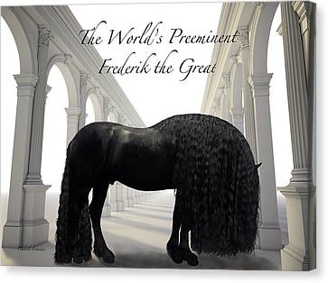 The Worlds Preeminent Frederik The Great Canvas Print