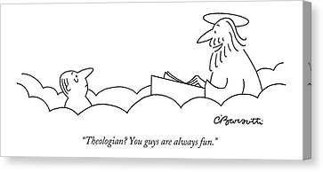 Theologian? You Guys Are Always Fun Canvas Print