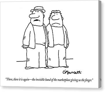 There, There It Is Again - The Invisible Hand  Of Canvas Print by Charles Barsotti