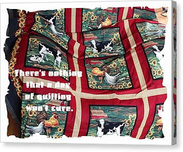 There's Nothing That A Day Of Quilting Won't Cure Canvas Print by Barbara Griffin