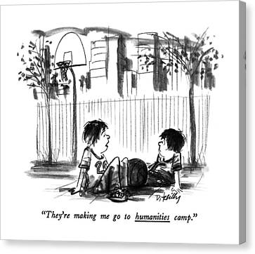 They're Making Me Go To Humanities Camp Canvas Print by Donald Reilly