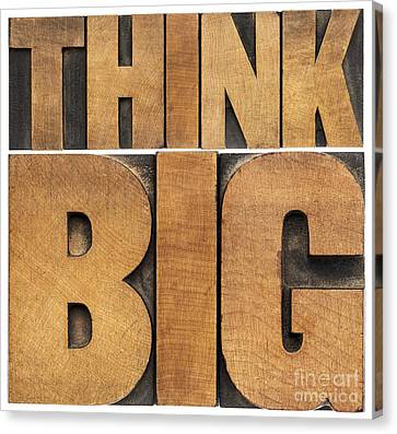 Canvas Print featuring the photograph Think Big In Wood Type by Marek Uliasz