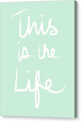 This Is The Life Canvas Print by Linda Woods