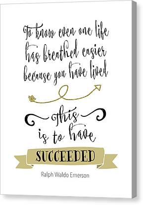 This Is To Have Succeeded Canvas Print