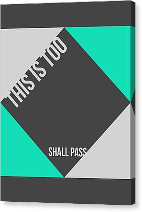 Inspirational Canvas Print - This Is Too Shall Pass Poster by Naxart Studio