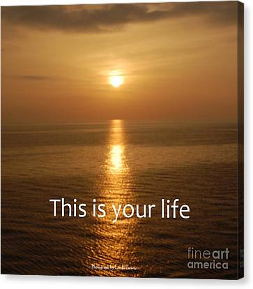 Canvas Print featuring the photograph This Is Your Life by Linda Prewer