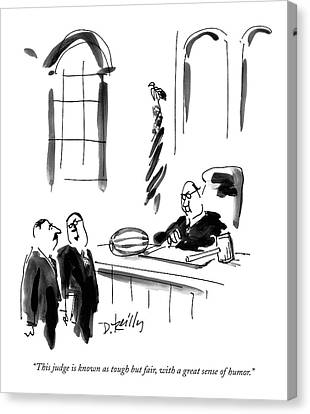 This Judge Is Known As Tough But Fair Canvas Print by Donald Reilly