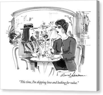 This Time, I'm Skipping Love And Looking Canvas Print by Bernard Schoenbaum
