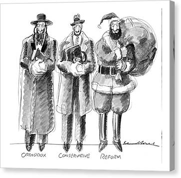 Orthodox Canvas Print - Three Jews Are Standing In A Line by Edward Sorel