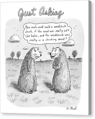 Title: Just Asking One Woodchuck Says To Another Canvas Print by Roz Chast