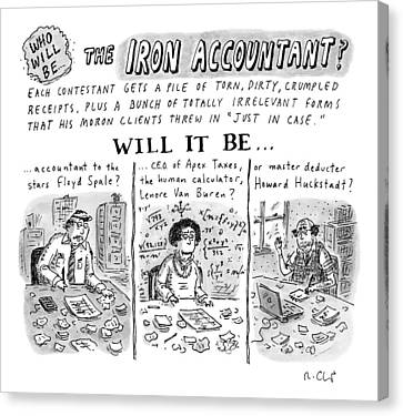 Title: Who Will Be The... The Iron Accountant? Canvas Print by Roz Chast