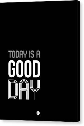 Today Is A Good Day Poster Canvas Print by Naxart Studio