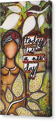 Canvas Print featuring the mixed media Today Is A New Day by Stanka Vukelic