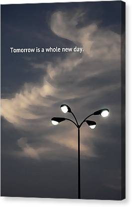 Tomorrow Is A Whole New Day Canvas Print