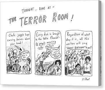 Tonight... Dine At The Terror Room Canvas Print by Roz Chast