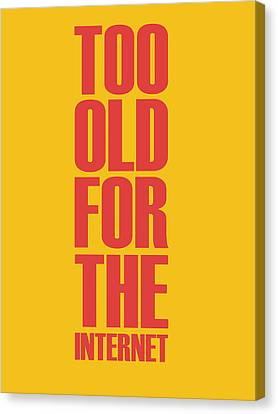 Too Old For The Internet Poster Yellow Canvas Print by Naxart Studio