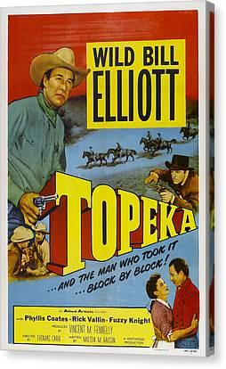 Topeka, Top Wild Bill Elliott, Bottom Canvas Print