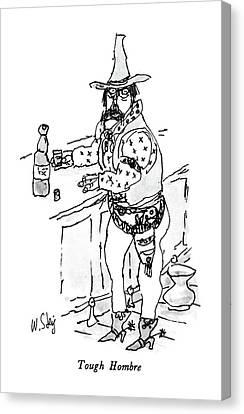 Tough Hombre Canvas Print by William Steig