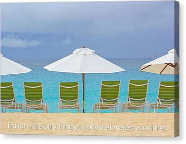 Travel Is The Only Thing You Buy That Makes You Richer Canvas Print