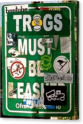 Trogs Must Be Leashed Canvas Print by Jeff Gater