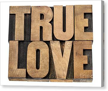 Canvas Print featuring the photograph True Love In Wood Type by Marek Uliasz