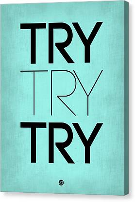 Inspirational Canvas Print - Try Try Try Poster Blue by Naxart Studio