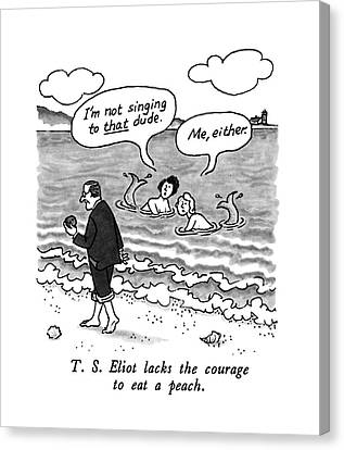 T.s. Eliot Lacks The Courage To Eat A Peach Canvas Print by J.B. Handelsman