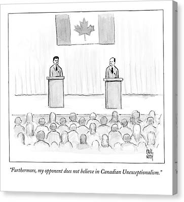 Two Candidates For Prime Minister Of Canada Canvas Print by Paul Noth