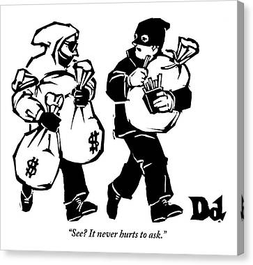 Two Robbers Carrying Sacks Of Money Are Walking Canvas Print by Drew Dernavich